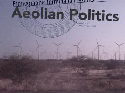 Ethnographic Terminalia presents Aeolian Politics